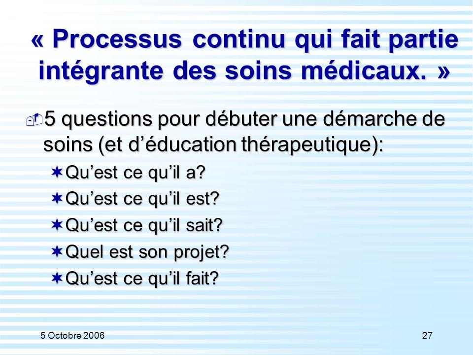 « Processus continu qui fait partie intégrante des soins médicaux. »