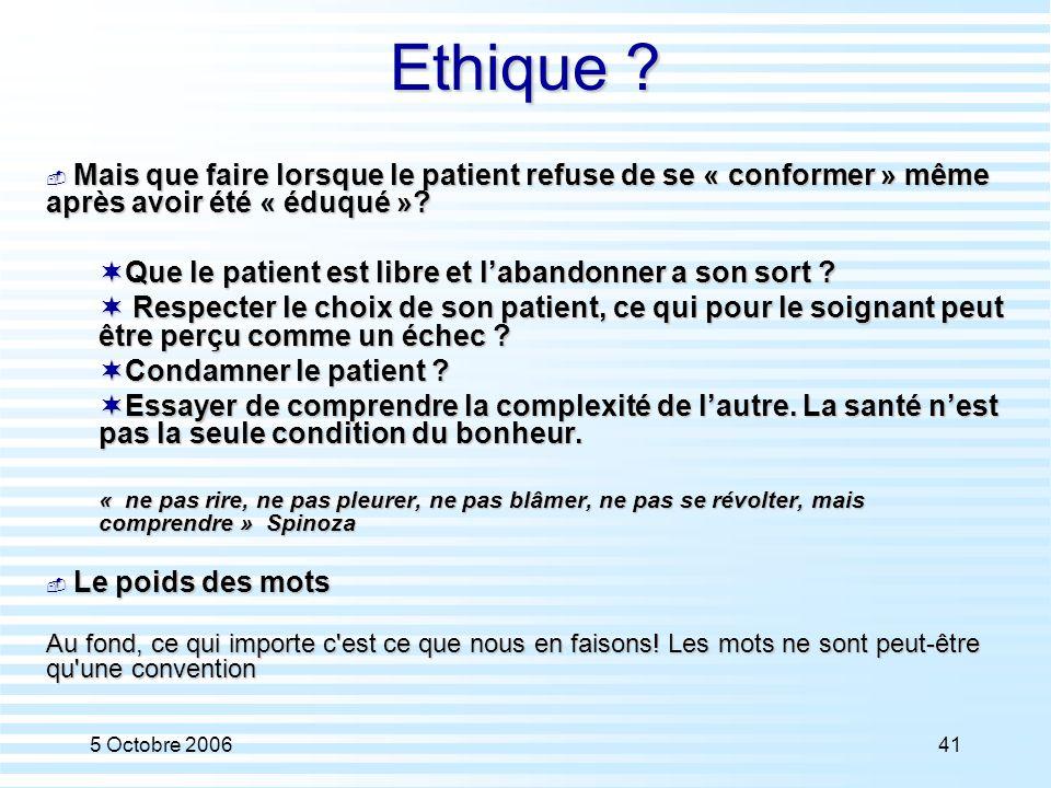 Ethique Que le patient est libre et l'abandonner a son sort