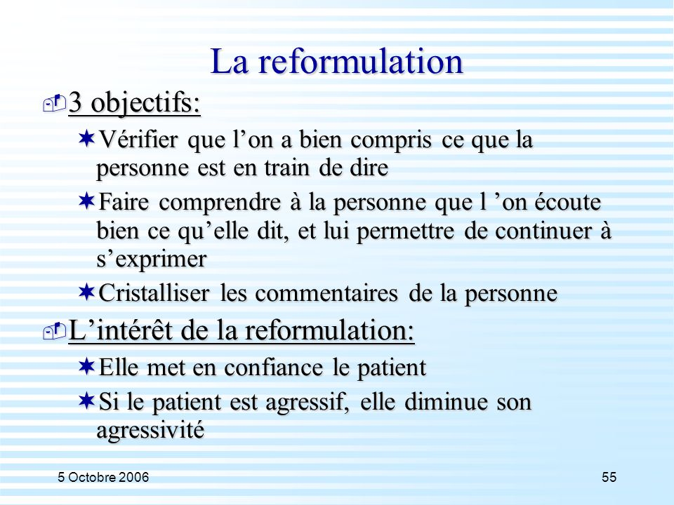 La reformulation 3 objectifs: L'intérêt de la reformulation: