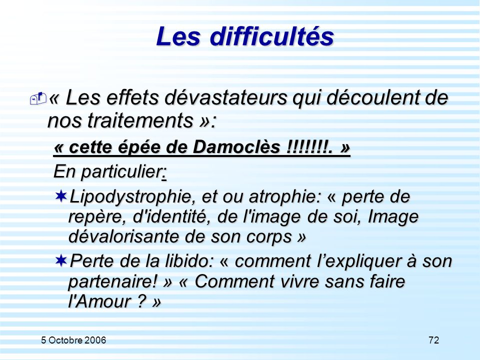 Les difficultés « Les effets dévastateurs qui découlent de nos traitements »: « cette épée de Damoclès !!!!!!!. »
