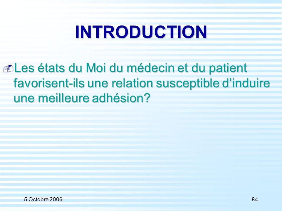 INTRODUCTION Les états du Moi du médecin et du patient favorisent-ils une relation susceptible d'induire une meilleure adhésion