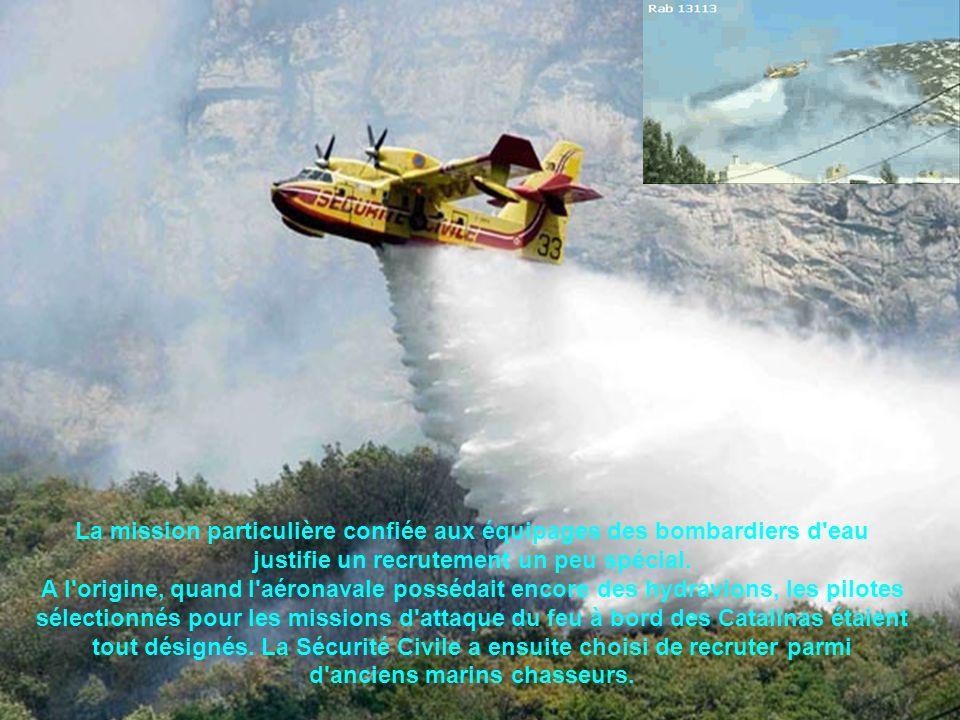 La mission particulière confiée aux équipages des bombardiers d eau justifie un recrutement un peu spécial.