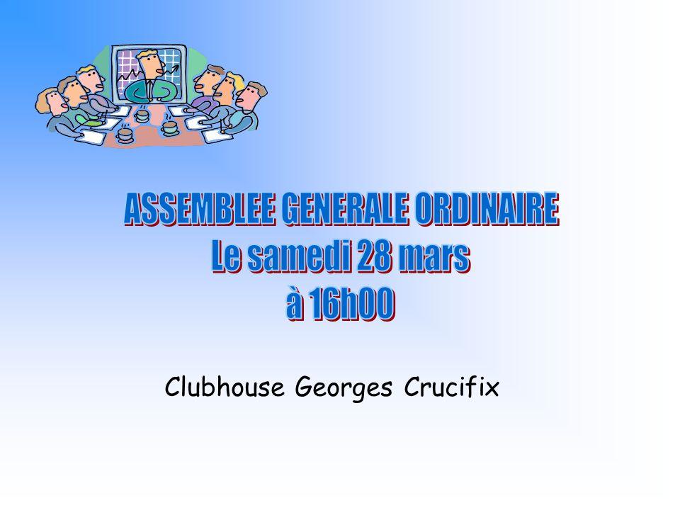 ASSEMBLEE GENERALE ORDINAIRE Le samedi 28 mars à 16h00