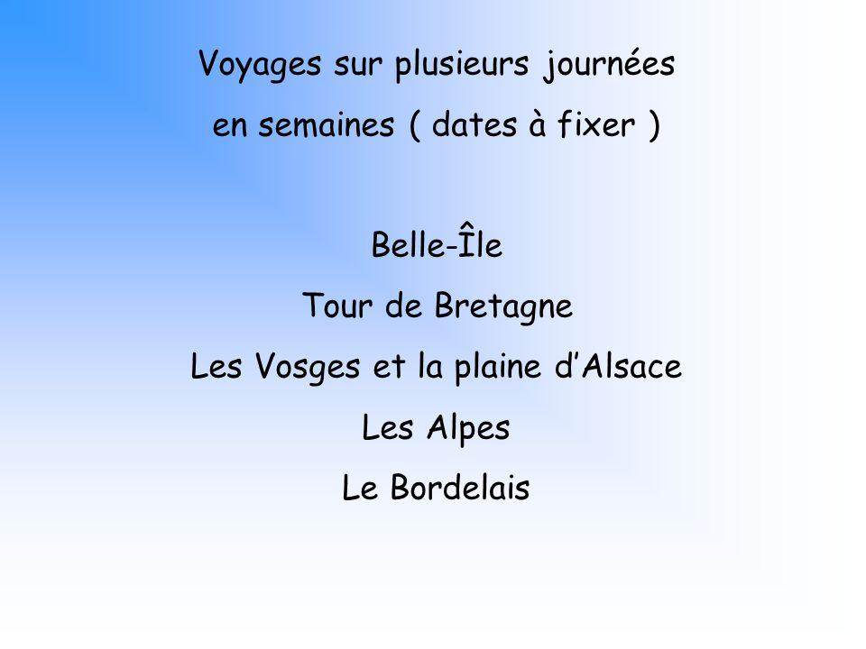 Voyages sur plusieurs journées en semaines ( dates à fixer )