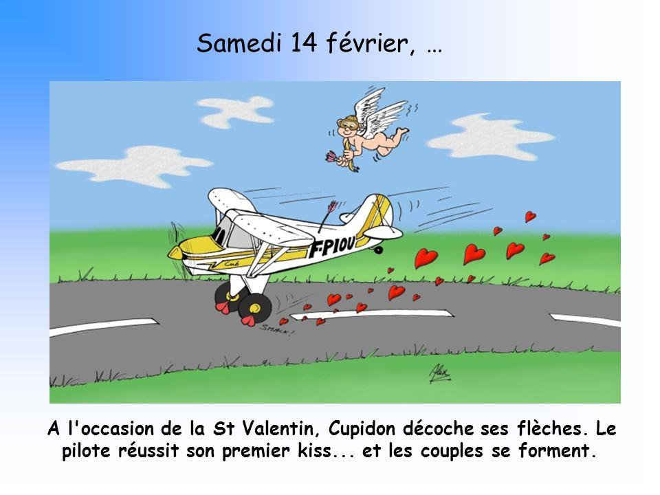 Samedi 14 février, … A l occasion de la St Valentin, Cupidon décoche ses flèches.