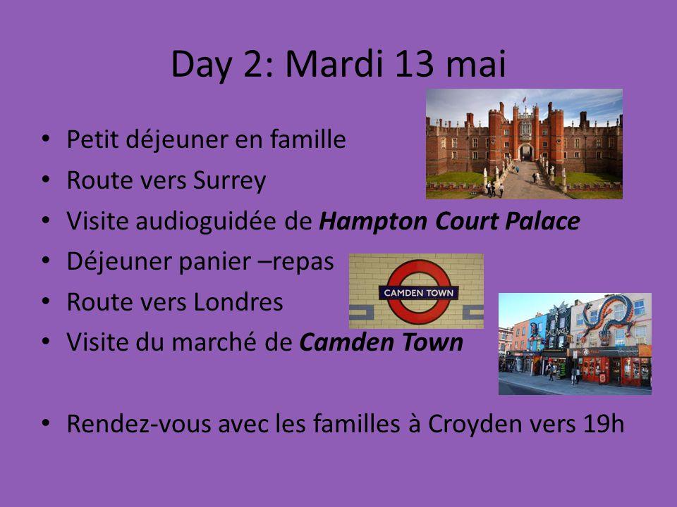 Day 2: Mardi 13 mai Petit déjeuner en famille Route vers Surrey
