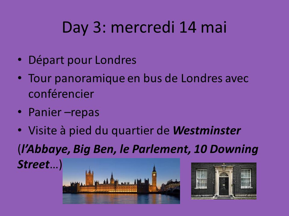 Day 3: mercredi 14 mai Départ pour Londres