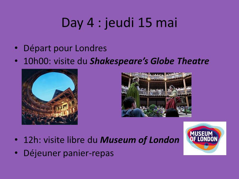 Day 4 : jeudi 15 mai Départ pour Londres