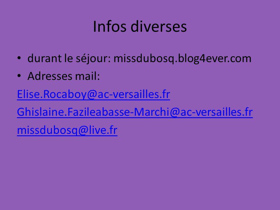 Infos diverses durant le séjour: missdubosq.blog4ever.com