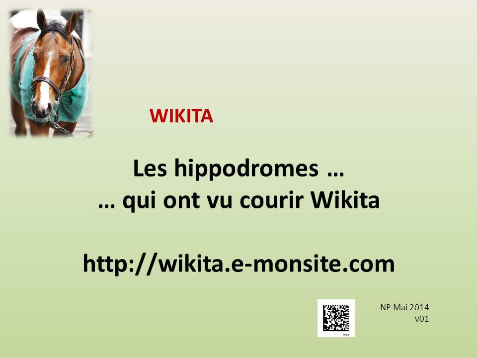 … qui ont vu courir Wikita
