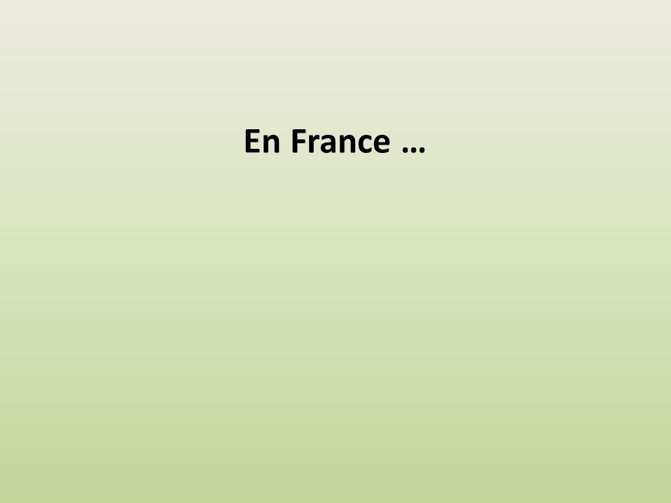 En France …