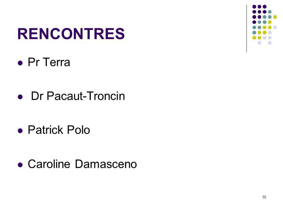 RENCONTRES Pr Terra Dr Pacaut-Troncin Patrick Polo Caroline Damasceno