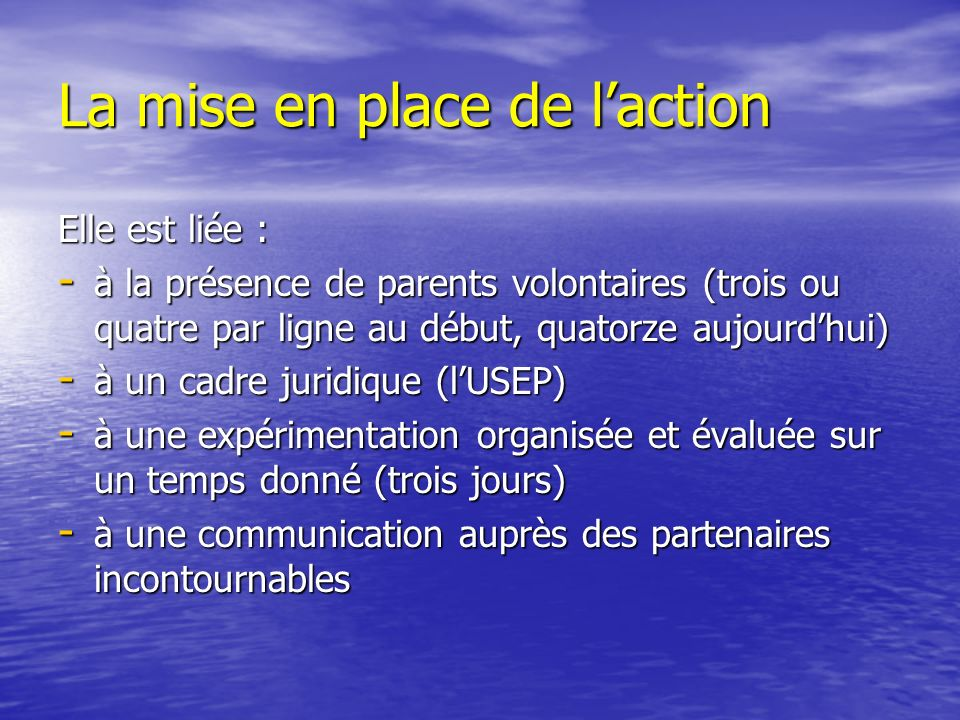 La mise en place de l'action