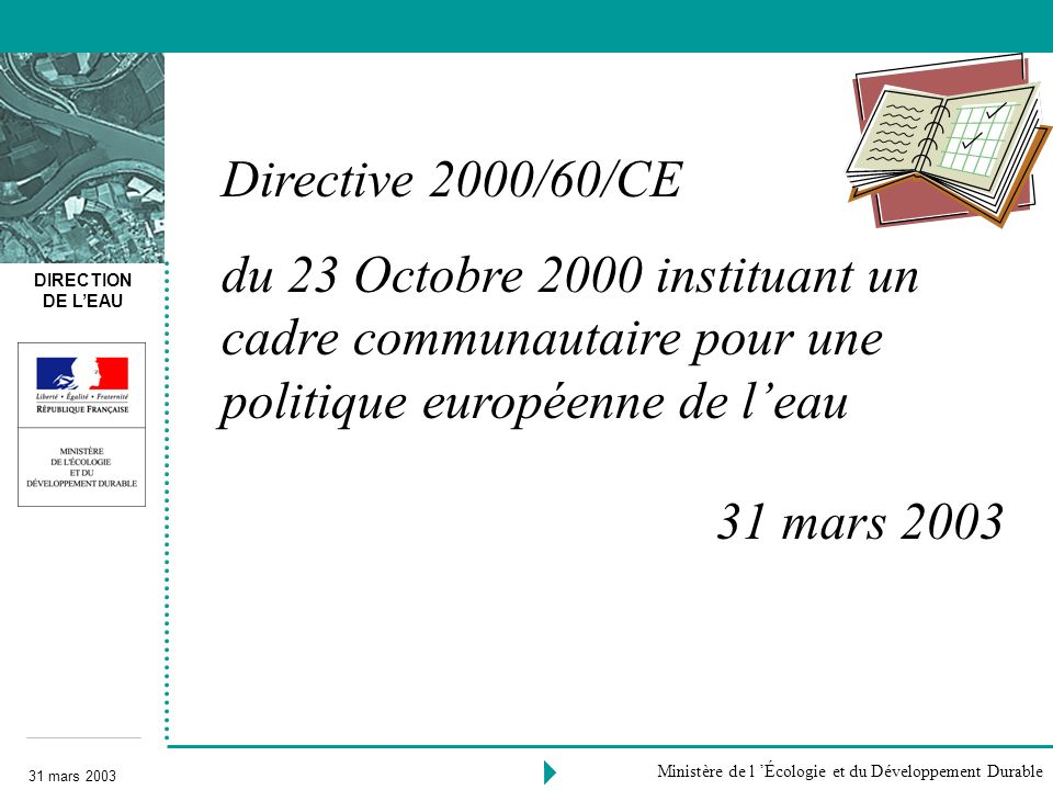 Directive 2000/60/CE du 23 Octobre 2000 instituant un cadre communautaire pour une politique européenne de l'eau.