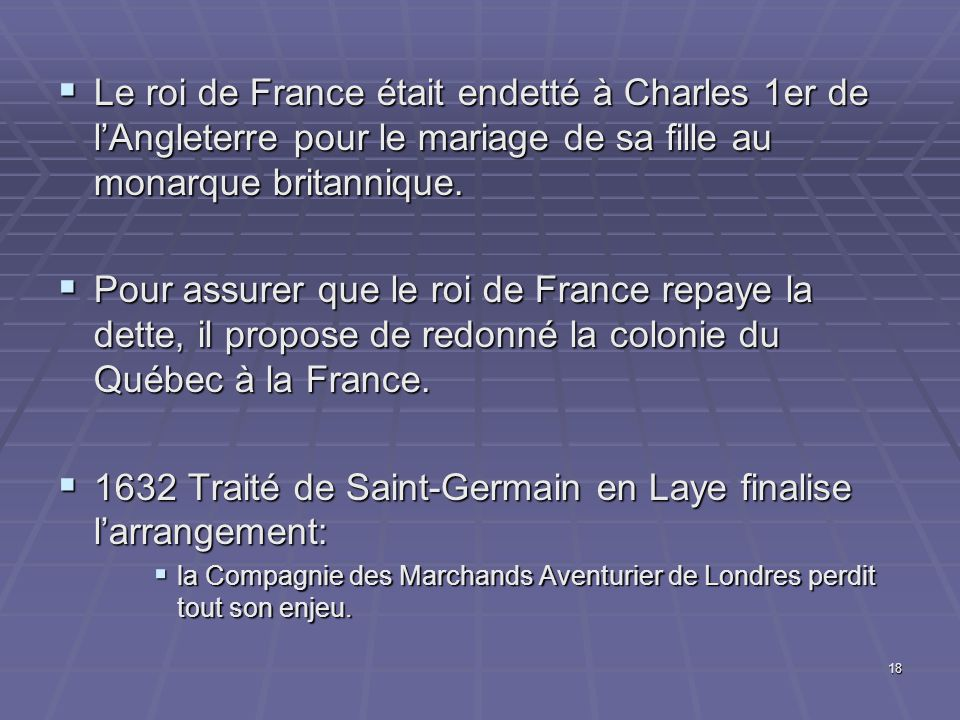 1632 Traité de Saint-Germain en Laye finalise l'arrangement: