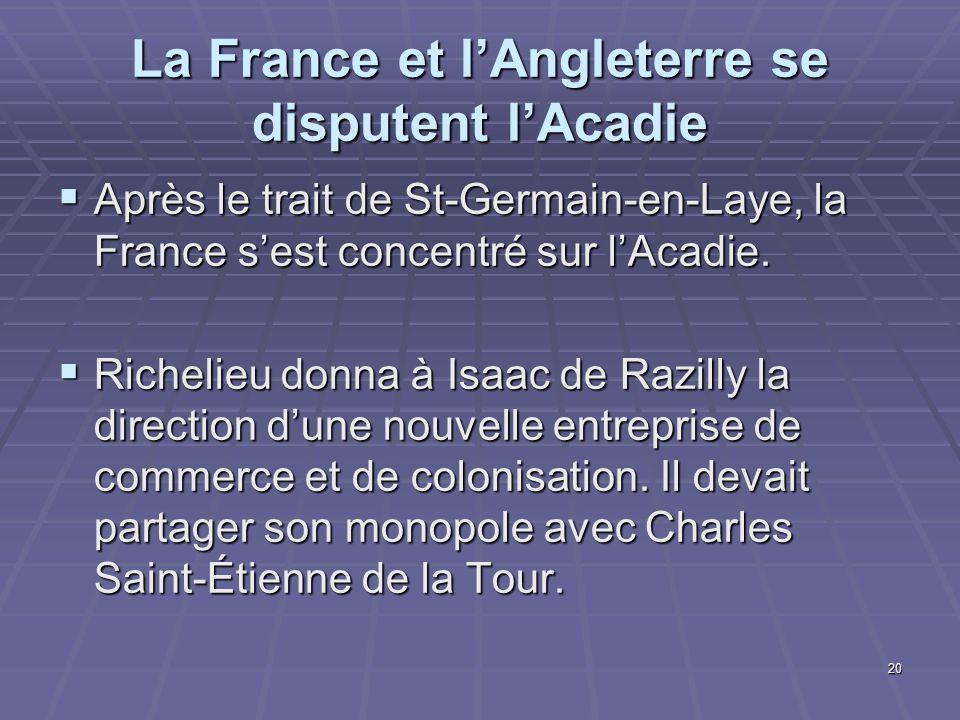 La France et l'Angleterre se disputent l'Acadie
