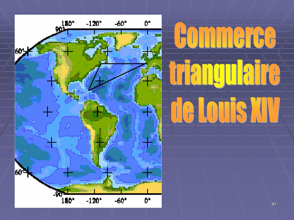 Commerce triangulaire de Louis XIV