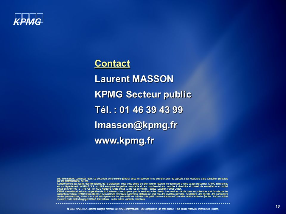 Contact Laurent MASSON KPMG Secteur public Tél. : 01 46 39 43 99