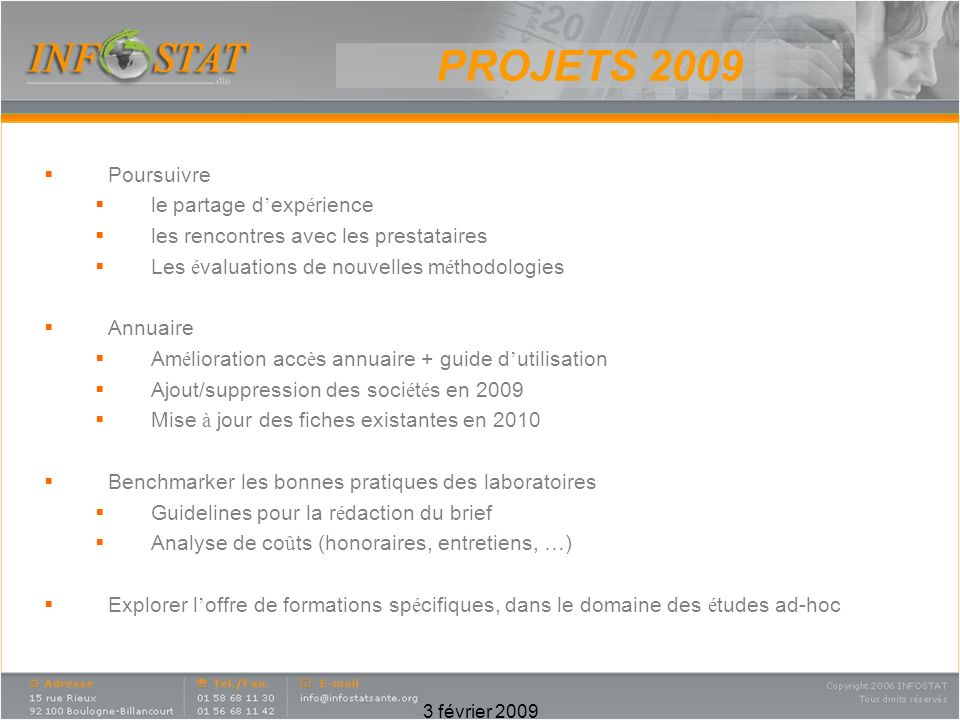 PROJETS 2009 Poursuivre le partage d'expérience