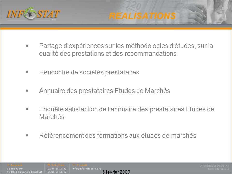 REALISATIONS Partage d'expériences sur les méthodologies d'études, sur la qualité des prestations et des recommandations.