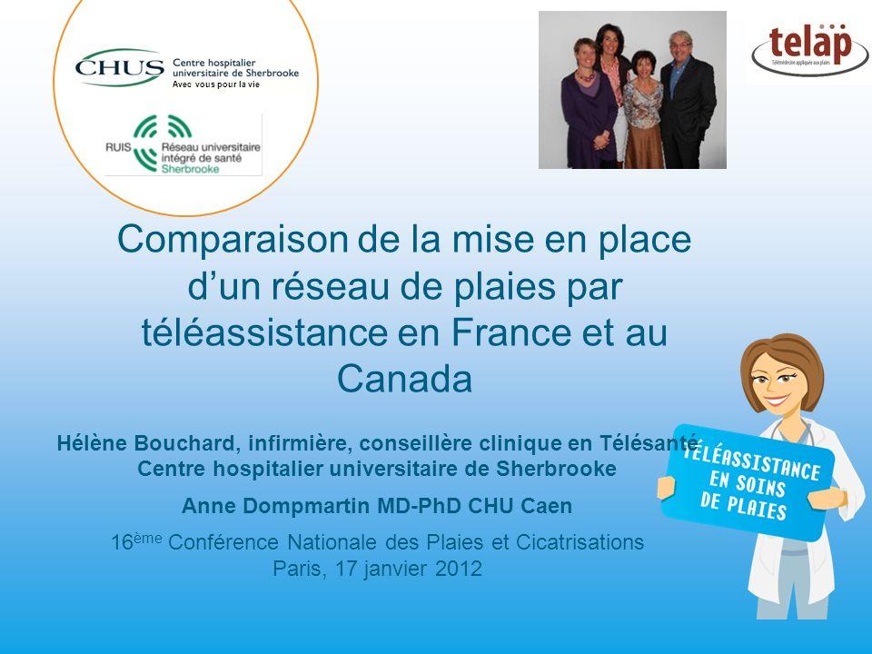 Avec vous pour la vie Comparaison de la mise en place d'un réseau de plaies par téléassistance en France et au Canada.
