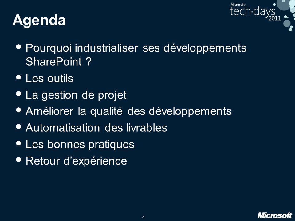 Agenda Pourquoi industrialiser ses développements SharePoint