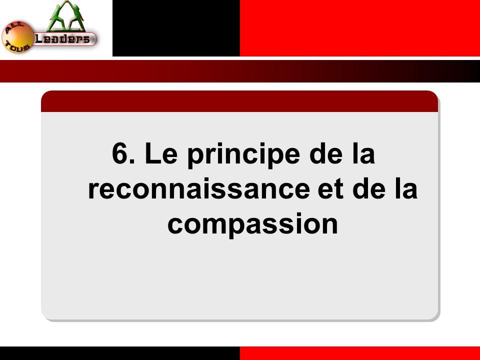 6. Le principe de la reconnaissance et de la compassion