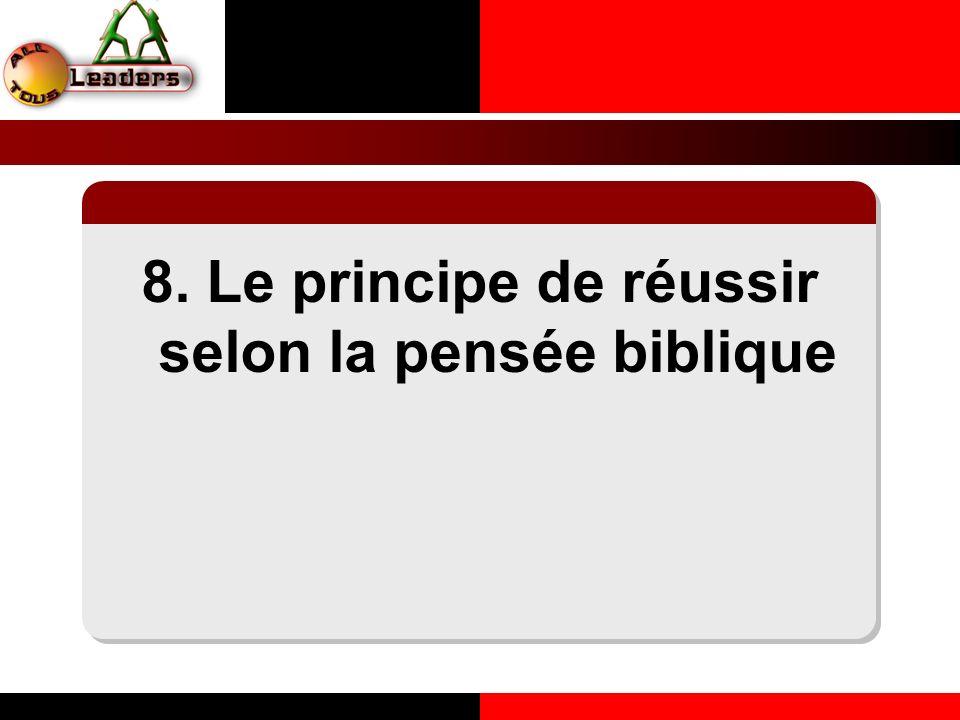 8. Le principe de réussir selon la pensée biblique