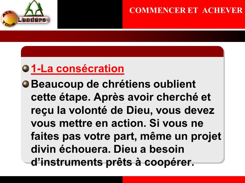 COMMENCER ET ACHEVER 1-La consécration.