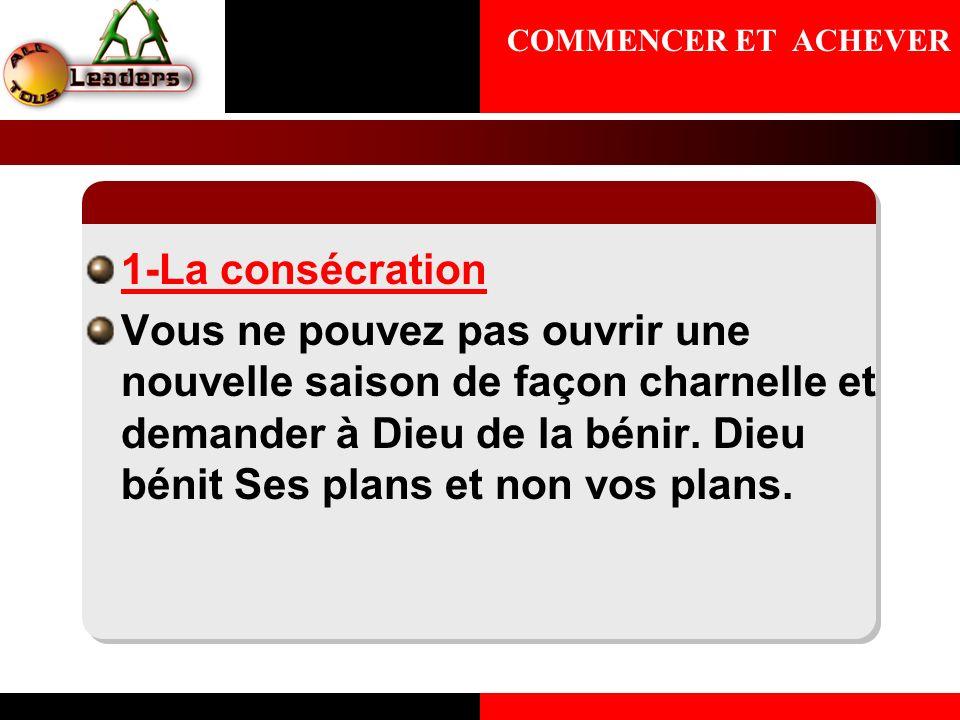 COMMENCER ET ACHEVER1-La consécration.