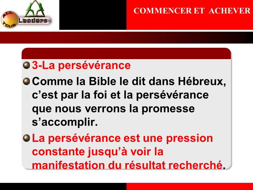COMMENCER ET ACHEVER3-La persévérance.