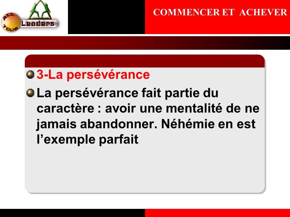 COMMENCER ET ACHEVER 3-La persévérance.