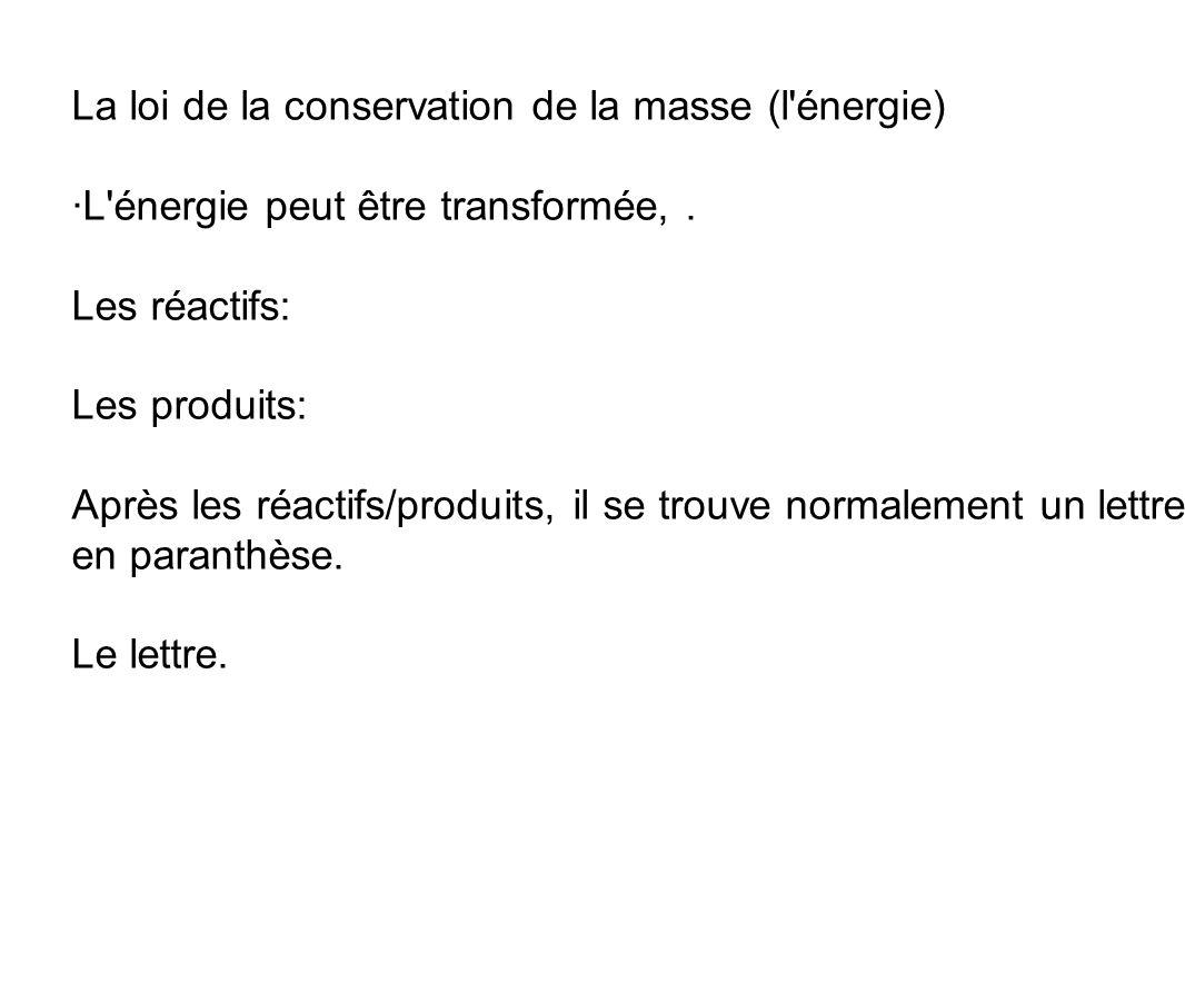 La loi de la conservation de la masse (l énergie)