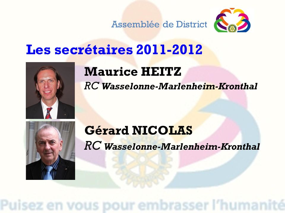 Les secrétaires 2011-2012 Maurice HEITZ Gérard NICOLAS