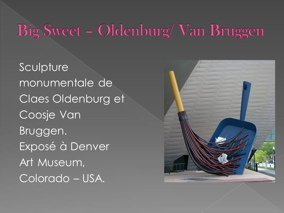 Big Sweet – Oldenburg/ Van Bruggen
