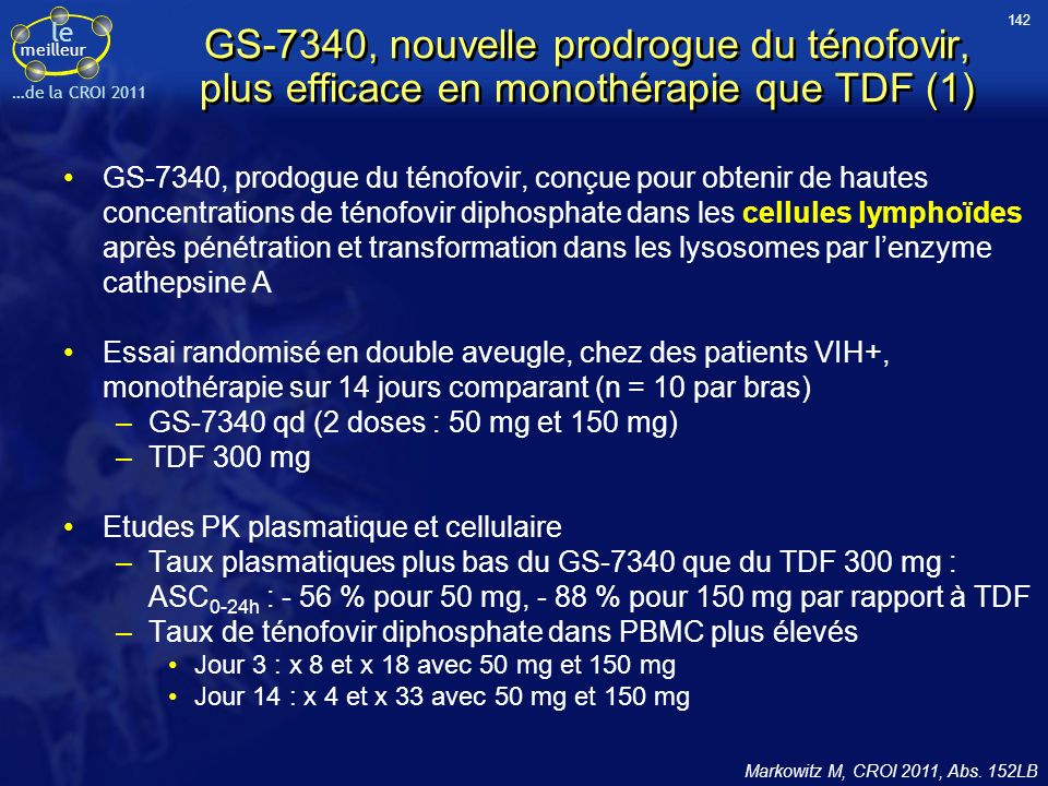 142 GS-7340, nouvelle prodrogue du ténofovir, plus efficace en monothérapie que TDF (1)