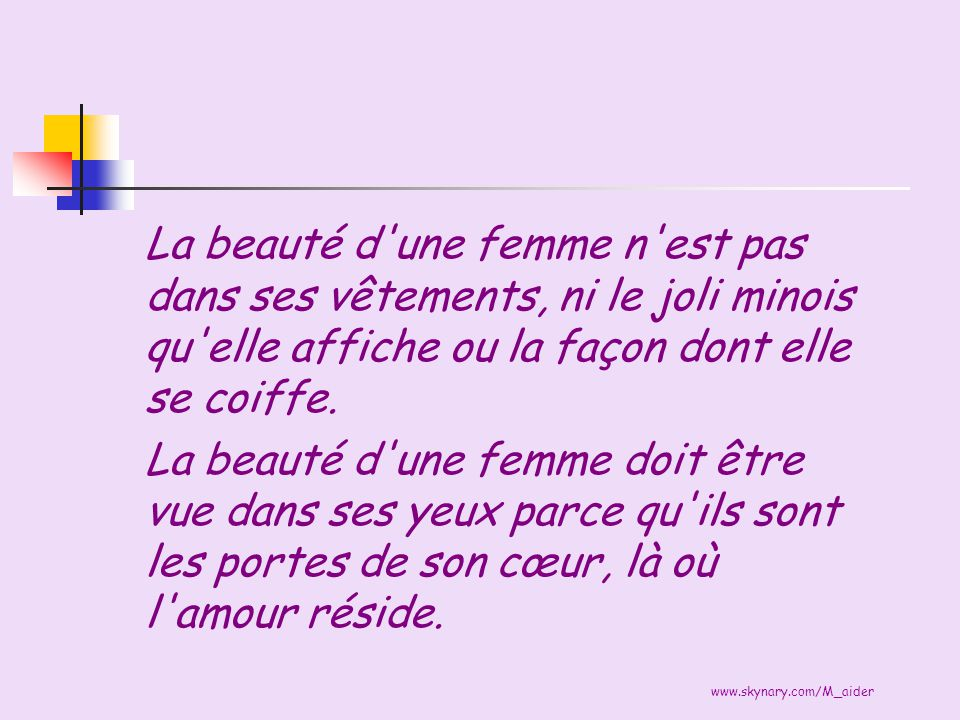 La beauté d une femme n est pas dans ses vêtements, ni le joli minois qu elle affiche ou la façon dont elle se coiffe.