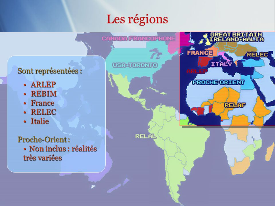 Les régions Sont représentées : ARLEP REBIM France RELEC Italie