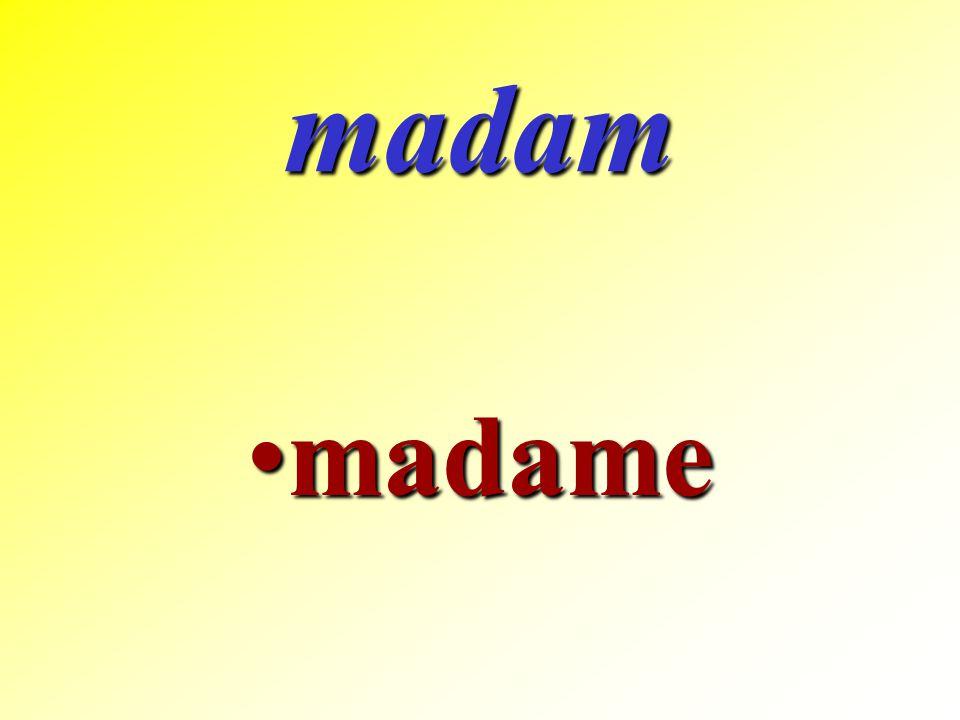 madam madame