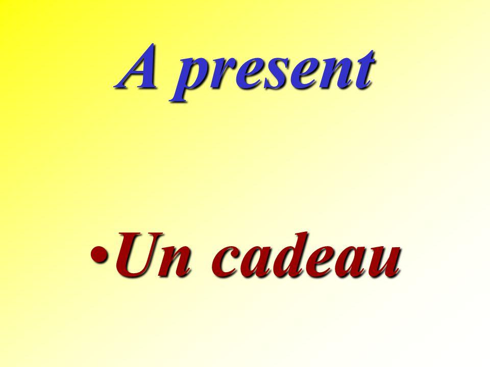 A present Un cadeau