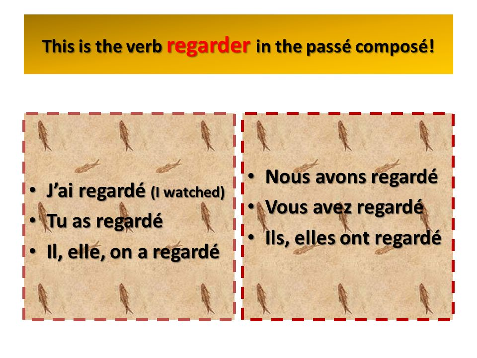 This is the verb regarder in the passé composé!
