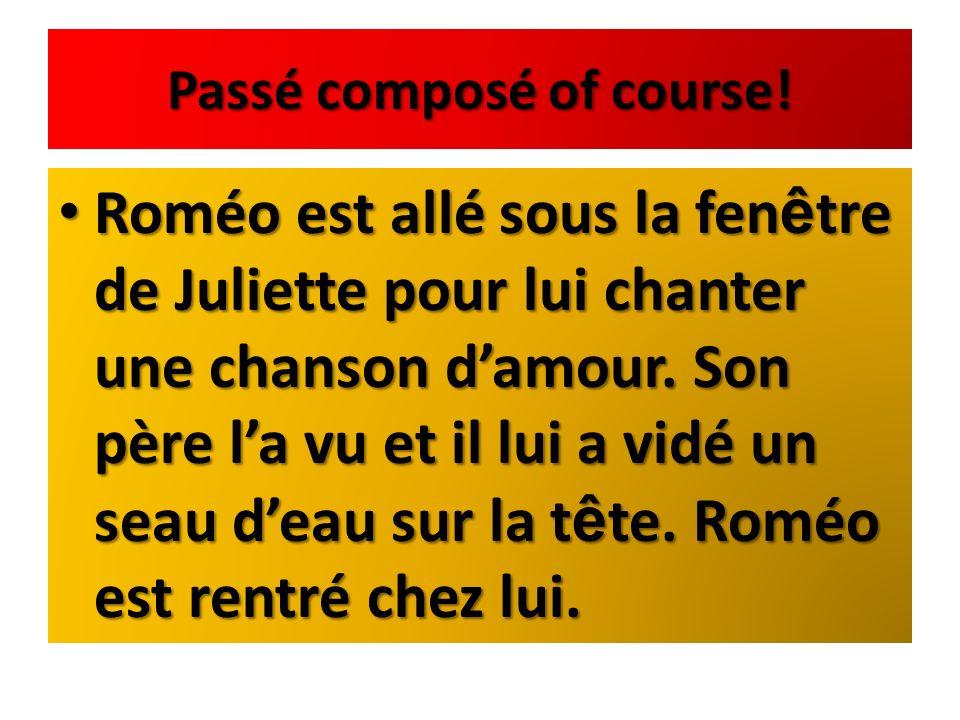 Passé composé of course!