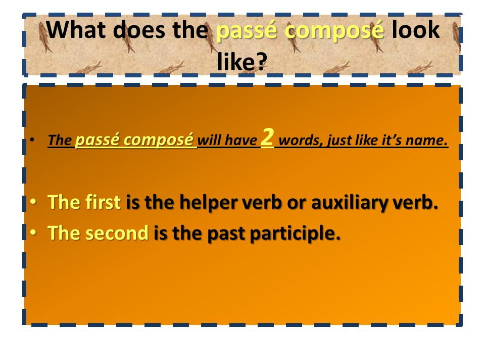 What does the passé composé look like
