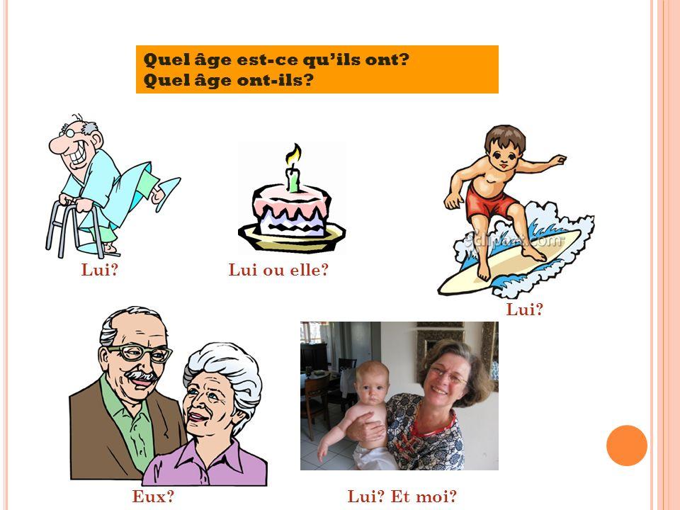 Quel âge est-ce qu'ils ont