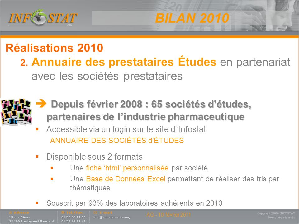 BILAN 2010Réalisations 2010. Annuaire des prestataires Études en partenariat avec les sociétés prestataires.