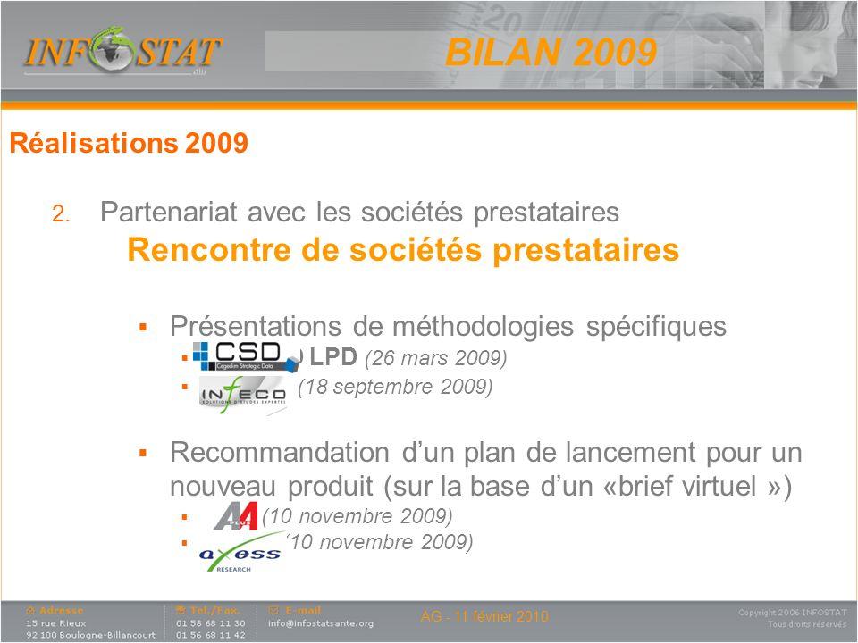 BILAN 2009 Rencontre de sociétés prestataires Réalisations 2009