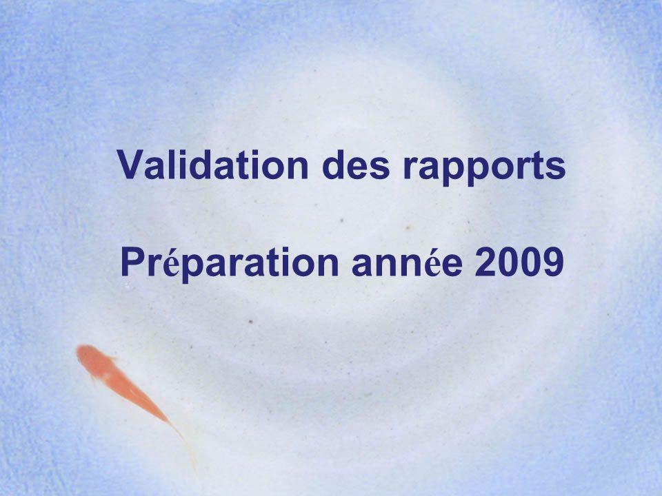 Validation des rapports Préparation année 2009