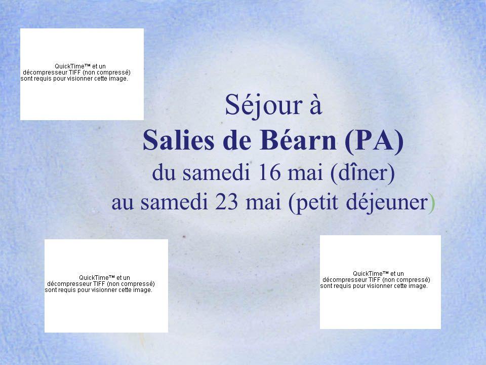 Séjour à Salies de Béarn (PA) du samedi 16 mai (dîner) au samedi 23 mai (petit déjeuner)