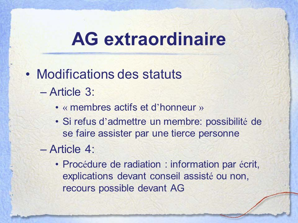 AG extraordinaire Modifications des statuts Article 3: Article 4: