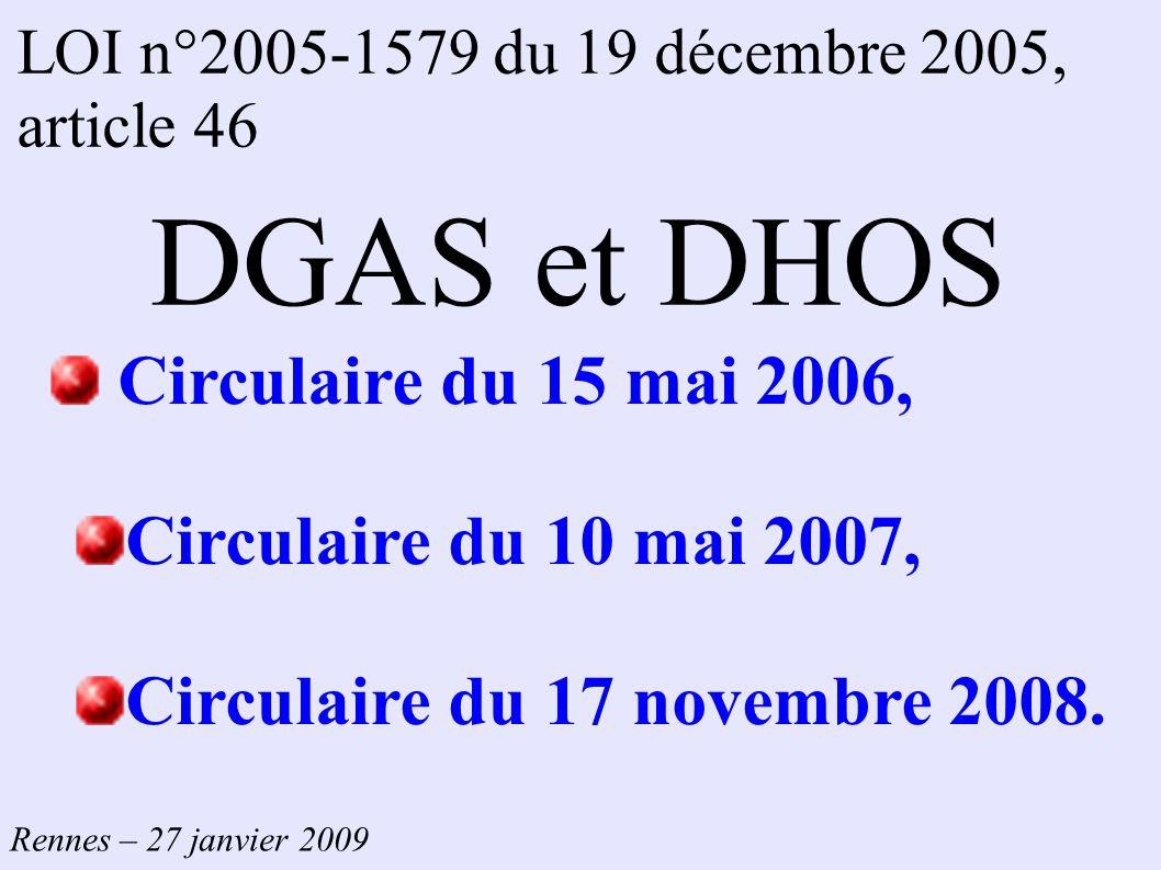 DGAS et DHOS Circulaire du 15 mai 2006, Circulaire du 10 mai 2007,